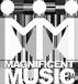 MAGNIFICENT MUSIC